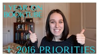 2016 Priorities + 1 Year Booktube Anniversary