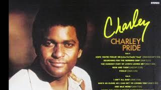 Charley Pride - Hardest Part Of Livin's Loving Me