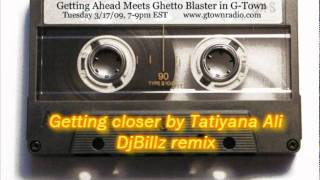 Getting closer - Tatiyana Ali remix