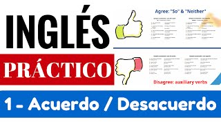 "Acuerdo y desacuerdo [Agree and Disagree] Ejemplos So / Neither ""Yes en Inglés 3"" [Video 2]"