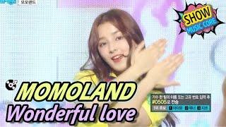 [HOT] MOMOLAND - Wonderful love, 모모랜드 - 어마어마해 Show Music core 20170429