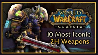 10 Most Iconic Two-Handed Weapons in Classic WoW