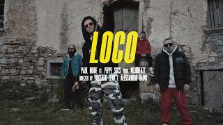 PAUL NOIRE   LOCO Feat. PEPPE SOKS (Prod. MOJOBEATZ)