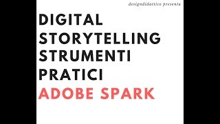 Digital Storytelling Multimediale: Tutorial Di Adobe Spark
