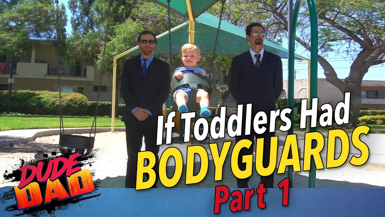 If Toddlers had BODY GUARDS – Part 1