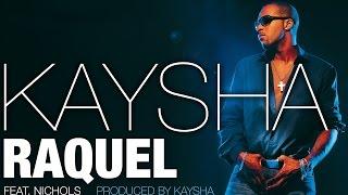 Kaysha   Raquel (feat. Nichols) | Official Audio