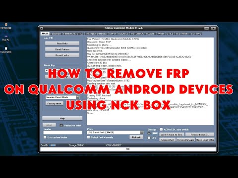 How To Remove FRP On Qualcomm Android Devices Using NCK Box - [romshillzz]