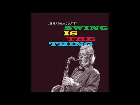 Jesper Thilo Quartet  Swing Is The Thing