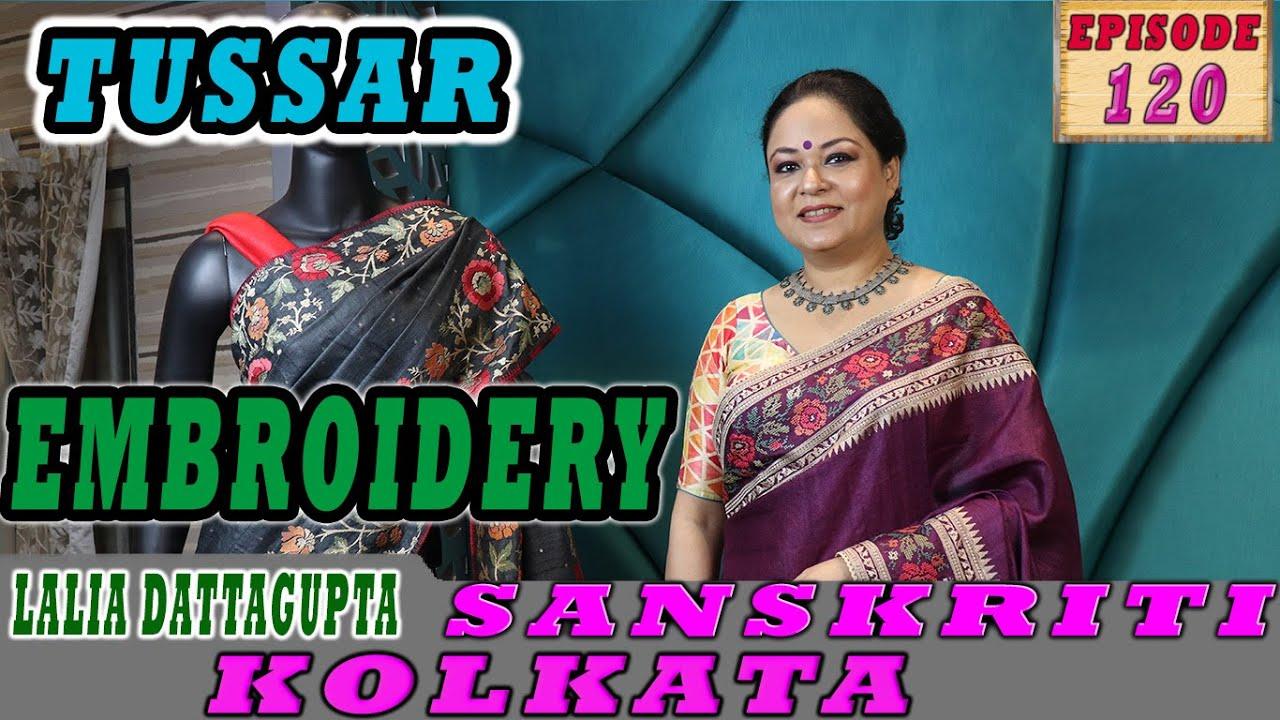 "<p style=""color: red"">Video : </p>Sanskriti Kolkata || Ep - 120 || TUSSAR EMBROIDERY || 2021-07-28"