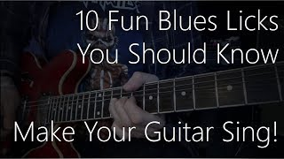 10 Fun Blues Licks You Should Know - Make Your Guitar Sing