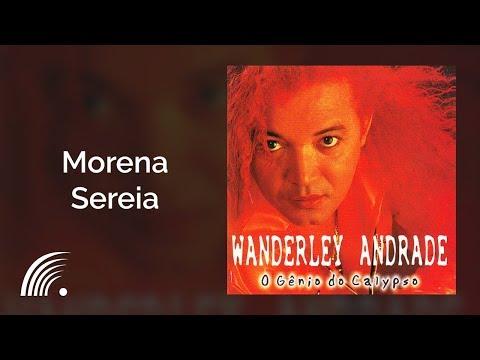 Wanderley Andrade - Morena Sereia - O Gênio do Calypso