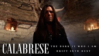 """CALABRESE - """"The Dark Is Who I Am / Drift into Dust"""" [OFFICIAL VIDEO]"""