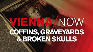 Coffins, Graveyards & Broken Skulls - VIENNA/NOW