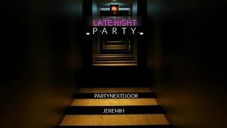 PARTYNEXTDOOR & Jeremih - Like Dat ft. Lil Wayne