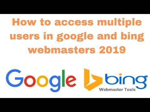 How to access multiple users in google and bing webmasters 2019