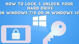 How To Lock and Unlock Your Hard Drive In Windows 7 windows 8 or Windows 10 PC Without Any Software
