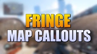 BLACK OPS 3: MAP CALLOUTS - FRINGE