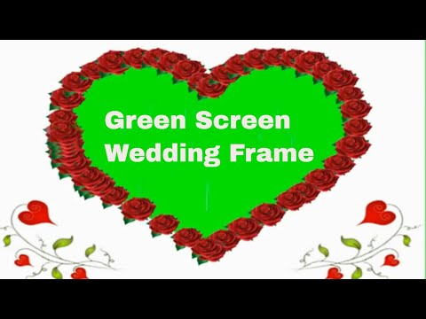 Wedding Frame Background- Green screen wedding Heart shaped