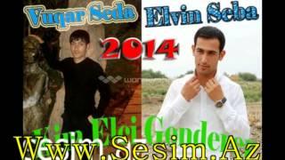Vuqar Seda ft Elvin Seba & KIM ELCI GONDERER 2014 Www Sesim Az