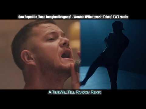 OneRepublic feat. Imagine Dragons - Wanted (Whatever It Takes)(Remix)