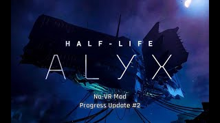 Half-Life Alyx No VR - Without Driver - Progress Update 2