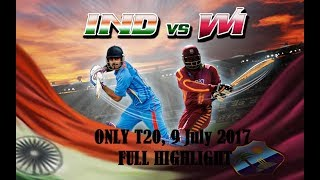 INDIA vs WEST INDIES ONLY T20 FULL HIGHLIGHT 9 July 2017