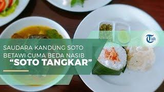 Soto Tangkar - Kuliner Khas Betawi
