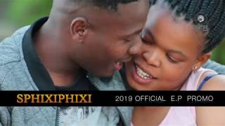 SPHIXIPHIXI 2019 OFFICIAL E.P PROMO