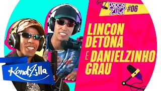 LINCON DETONA e DANIELZINHO GRAU – ParçasZilla #06 (KondZilla)