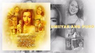 Angeline Quinto - Umiiyak Ang Puso (Audio)