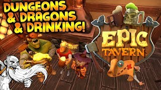 "Epic Tavern Gameplay - ""DUNGEONS & DRAGONS & DRINKING!!!""  - Story Mode Let"