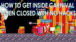 HOW TO ENTER CARNIVAL WHEN CLOSED NO HACKS!! - Growtopia