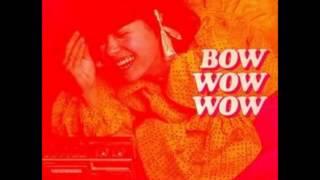 Bow Wow Wow C30 C60 C90 Go!