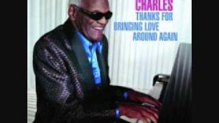 Ray Charles Thanks for Bringing Love Around Again