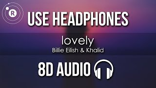 Billie Eilish & Khalid - lovely (8D AUDIO)