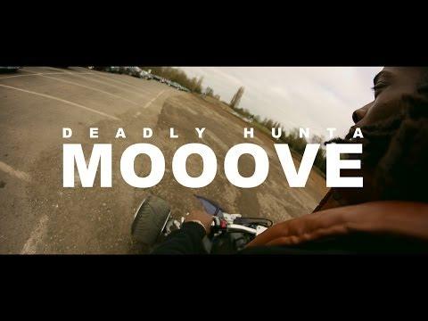 DEADLY HUNTA - MOOOVE