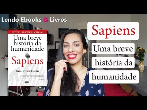 Resenha de Sapiens, uma breve história da humanidade - Yuval Noah Harari