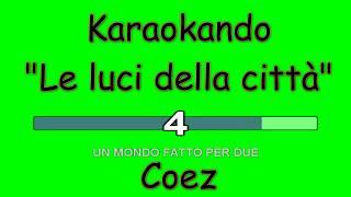 Karaoke Italiano   Le Luci Della Città   Coez ( Testo )