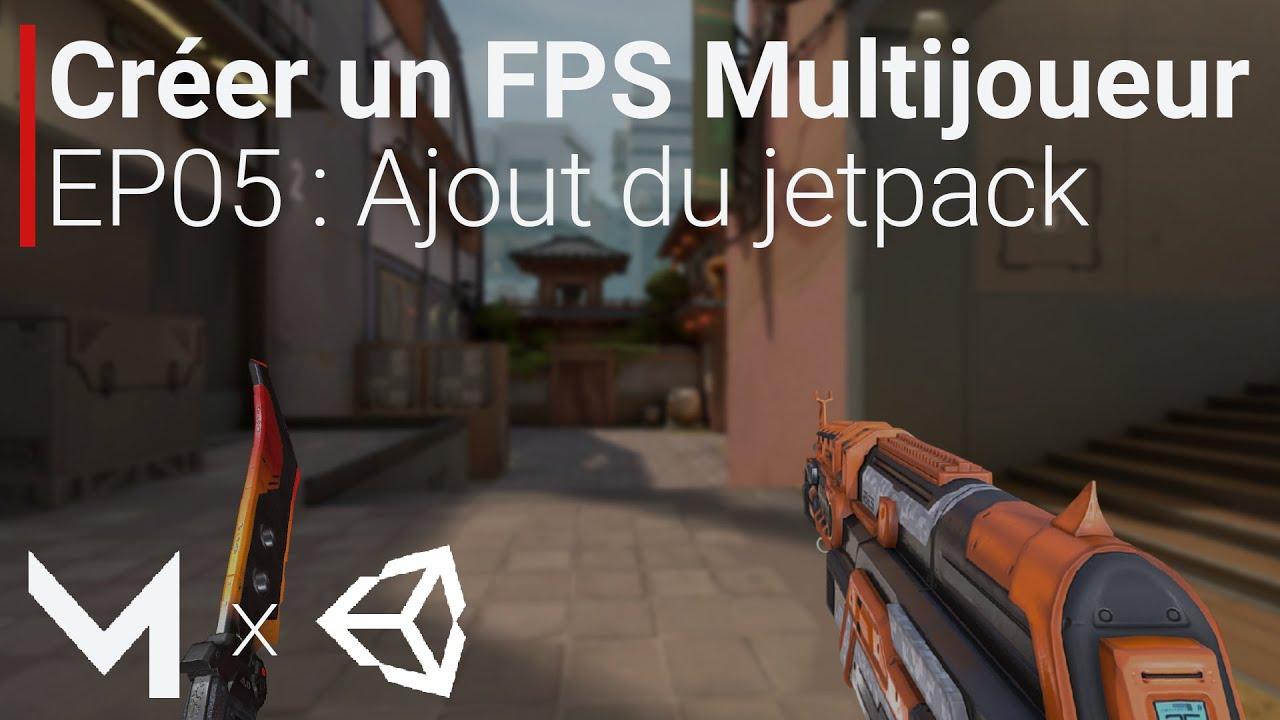 Créer un FPS MULTIJOUEUR avec Mirror sur Unity (EP05 : Ajout du jetpack)