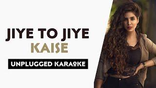 Jiye To Jiye Kaise (Piano Version) Free Unplugged Karaoke