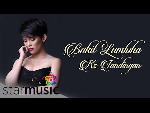 KZ TANDINGAN – Bakit Lumuluha (Official Lyric Video)