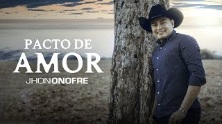 Pacto de Amor - Jhon Onofre  (Video)