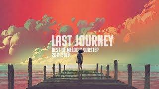 'Last Journey'   Best Melodic Dubstep Mix 2011 2019