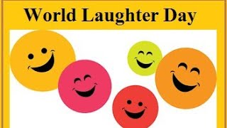 WORLD LAUGHTER DAY - 5TH MAY