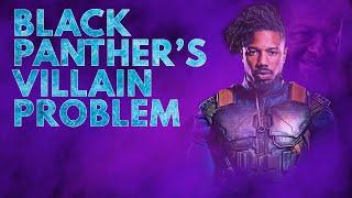 Black Panther's Villain Problem | Video Essay