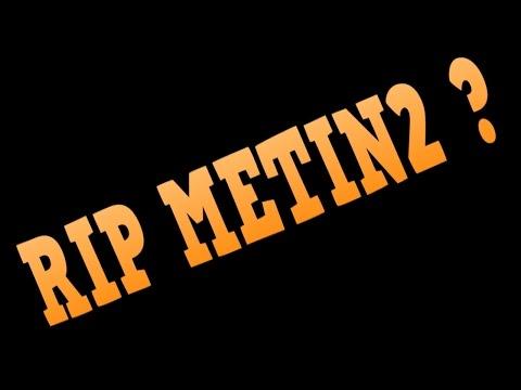 RIP METIN2 ? - REALTALK !
