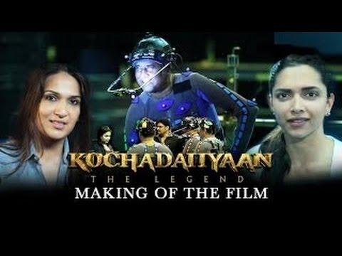 Making Of - Kochadaiiyaan (The Legend) | Rajinikanth & Deepika Padukone