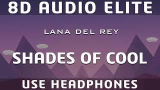 Lana Del Rey - Shades of Cool (8D Audio Elite)