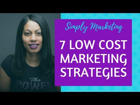 7 Low Cost Marketing Strategies You Can Implement Right Away