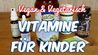 Vitamine für Kinder: Vitamin D, B12, Omega 3 [VEGAN & VEGETARISCH]